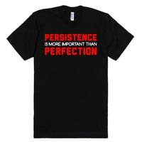 Persistence over Perfection-Unisex Black T-Shirt