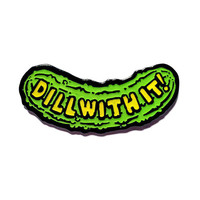 Dill With It Pin
