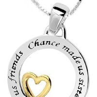 "Sterling Silver ""Chance Made Us Sisters Hearts Made Us Friends"" ""Two-Tone"" Pendant Necklace, 18"" 