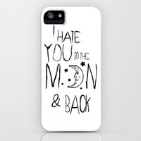 I hate you to the moon and back iPhone & iPod Case by Sara Eshak