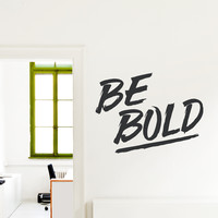Be Bold Wall Quote Decal