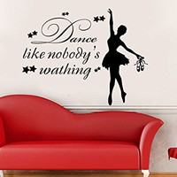 Wall Decals Quotes Girl Dancer Vinyl Sticker Decal Quote Dance Like Nobody's Wathing Ballerina Ballet Gymnastics Dance Studio C604