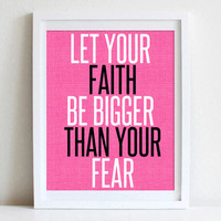 8x10 or 11x14 Inspirational Wall Art Quote Let Your Faith Be Bigger Than Your Fear Motivational Typography Poster