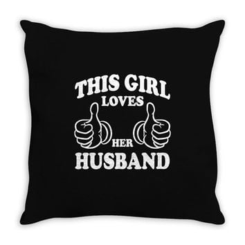 This Girl Loves Her Husband Throw Pillow