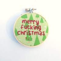 READY TO SHIP - Merry F'ing Christmas Ornament - Hand Embroidered Hoop for the Holidays : F Bomb Christmas Tree Decoration - Mature
