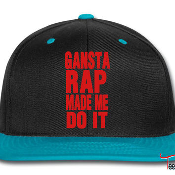 GANSTA RAP MADE ME DO IT Snapback