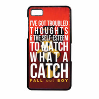 Fall Out Boy Watch A Catch Quote BlackBerry Z10 Case