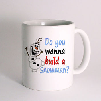 Disney Olaf Quote Do You Wanna Build a Snowman for Mug Design