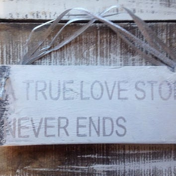 a true love love story never ends. wood sign. valentines gift
