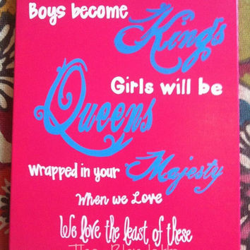 Boys become Kings. Girls will be Queens. Lyrics canvas. 16 x 20 inch canvas. Audio Adrenaline Lyrics.