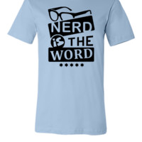 nerd is the word - Unisex T-shirt