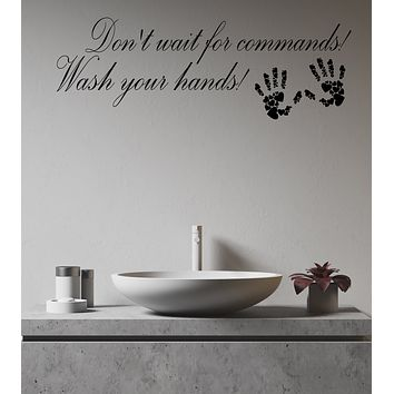 Vinyl Wall Decal Don't Wait For Commands Wash Your Hands Hygiene Bathroom Rules Stickers (4269ig)
