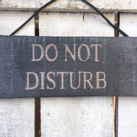 Do Not Disturb. Rustic Sign. Garden Decor.