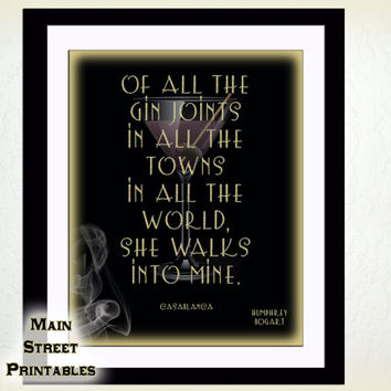 Humphrey Bogart Quote – Of All the Gin Joints She Walks into Mine, CasaBlanca, 8 x 10 Art Printable, Print Wall, Man Cave, INSTANT DOWNLOAD
