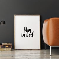 "PRINTABLE Art""Stay In Bed""Inspirational Art,Home Decor,Wall Decor,Bedroom Decor,Apartment Decor,Relax Print,Motivational Quote,Instant"
