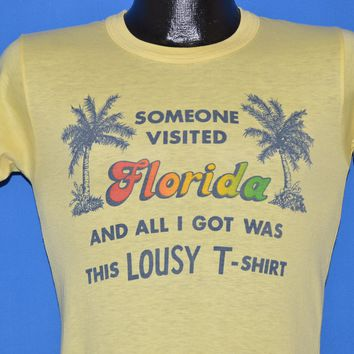 70s Someone Visited Florida and All I Got Was This Lousy t-shirt Extra Small