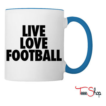 Live Love Football Coffee & Tea Mug