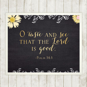 Taste and See That The Lord Is Good, Psalm 34:8, Scripture Art Print, Instant Download, Bible Verse, Praise and Worship, Gold and Black Font