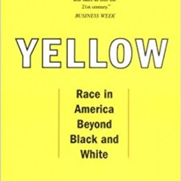 Yellow: Race in America Beyond Black and White Paperback – March 25, 2003