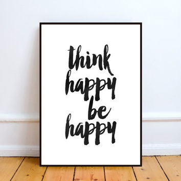 Think Happy Be Happy Print,Wall Decor,Inspirational Signs,Inspirational Poster, Motivational Print,Wall decor,Home decor,Word art