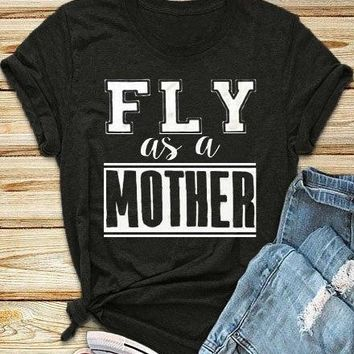 Women/Men Summer Stylish Clothing Tee FLY as MOTHER Graphic T-Shirt Tumblr Letter Harajuku Tops Girl Casual Popular t shirts