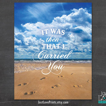 It Was Then That I Carried You - Footprints in the Sand - Christian Inspiration Poster Art - 8x10 Print