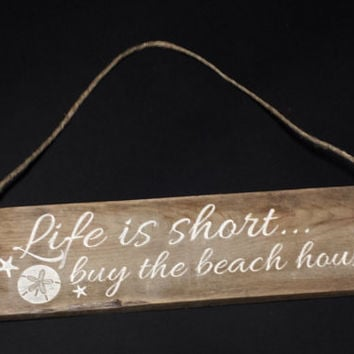 "Wood Sign ""Life is Short, Buy the Beach House"", Wall Decor, Beach Decor, Motivation, Inspirational Art, Rustic Country or Beach Decor"