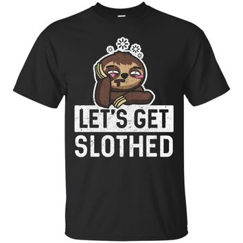 Let's Get Slothed Shirt - Funny Drunk Sloth Beer Wine Party