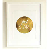 Just Start Print, Gold Foil