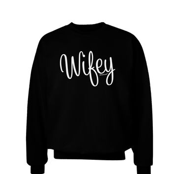 Wifey - Wife Design Adult Dark Sweatshirt by TooLoud