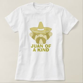 Juan of a Kind T-Shirt