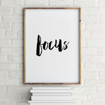 Wall Art Printable Inspirational Print Motivational Printable Inspirational Art Focus Wall Art Quote Art Focus Print Focus Poster
