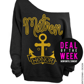 Anchor Matron of Honor - Black with Gold Off The Shoulder Slouchy Sweatshirt