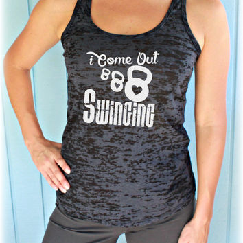 Kettlebell Workout Tank Top. I Come Out Swinging. Cute Womens Workout Clothing. Gym Motivation. Kettlebell Shirt.