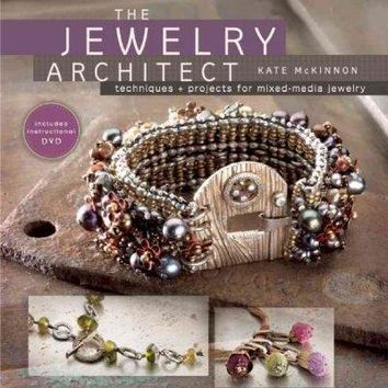 The Jewelry Architect: Techniques + Projects for Mixed-Media Jewelry