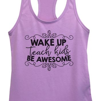 Womens Wake Up Teach Kids Be Awesome Grapahic Design Fitted Tank Top