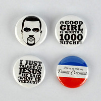 "Kanye West Buttons! Yeezus, jay-z, ""Hurry Up With My Damn Croissant"" I am a god, bagdes"