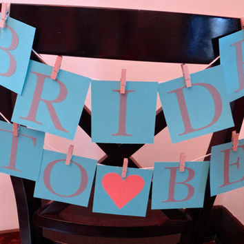 Bride To Be Banner - Chair Sign - Bridal Shower Decor - Bachelorette Party - Tiffany Blue Coral Bridal Shower