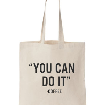 """You Can Do It"" - Coffee Tote Bag"