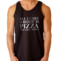 All I Care About Is Pizza And Like 2 People For Mens Tank Top Fast Shipping For USA special christmas ***