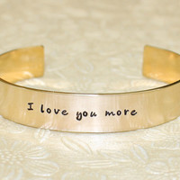 Wife / Girlfriend / Daughter Gift - I love you more Custom Personalized Hand Stamped Brass Cuff Bracelet by Laiton Doux