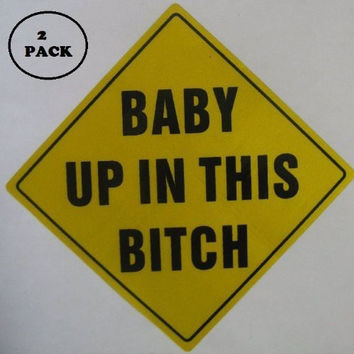 """Zone Tech """"Baby Up On This Bitch"""" Vehicle Safety Sticker - 2-Pack Premium Quality Convenient Reflective """"Baby Up On This Bitch"""" Vehicle Safety Funny Sign Sticker"""