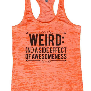 "Womens Tank Top ""WEIRED (N.) A SIDE EFFECT OF AWESOMENESS"" 1093 Womens Funny Burnout Style Workout Tank Top, Yoga Tank Top, Funny WEIRED (N.) A SIDE EFFECT OF AWESOMENESS Top"