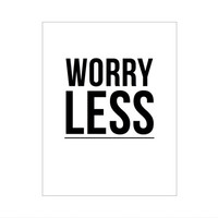 Worry Less Typography Poster Home Decor