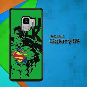 Hulk Is Superman V1147 Samsung Galaxy S9 Case