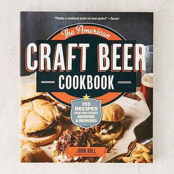 The Craft Beer Cookbook: 100 Artisanal Recipes For Cooking With Beer By Jacquelyn Dodd