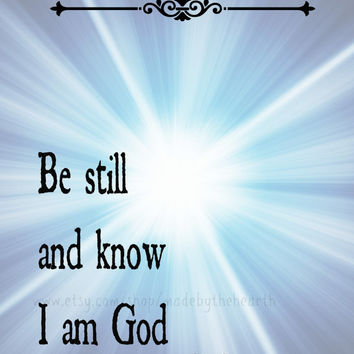 Bible Verse Art Print Be Still and Know I am God Printable Art 8x10 Instant Download