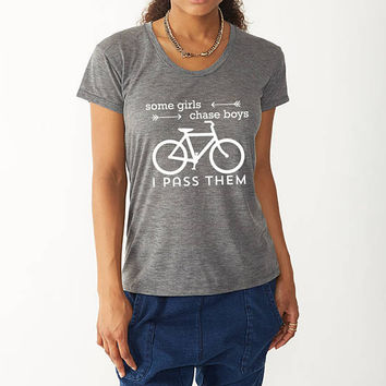 Some Girls Chase Boys I Pass Them Bike Shirt. Scoop Neck Burnout T-Shirt. Bicycle T-Shirt. Women's Casual Graphic Tees.