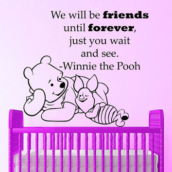 Winnie The Pooh Wall Decals Quote We Will Be Friend Until Forever Interior Design Vinyl Decal Sticker Art Baby Kids Nursery Room Decor MR349