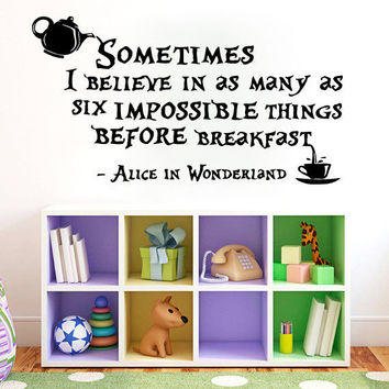 Wall Decals Quote Sometimes I Sticker Vinyl Alice In Wonderland Nursery Art SM56